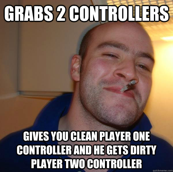 GRABS 2 CONTROLLERS GIVES YOU CLEAN PLAYER ONE CONTROLLER AND HE GETS DIRTY PLAYER TWO CONTROLLER - GRABS 2 CONTROLLERS GIVES YOU CLEAN PLAYER ONE CONTROLLER AND HE GETS DIRTY PLAYER TWO CONTROLLER  Misc