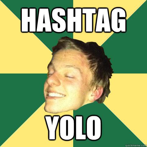 Hashtag Yolo - Hashtag Yolo  R-Baby