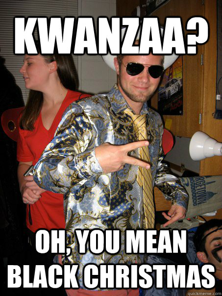fd6cf3c2138b6945386ecc7a860f219feb968680980615bc12affa6f667c49ab kwanzaa? oh, you mean black christmas georgetown hipster male