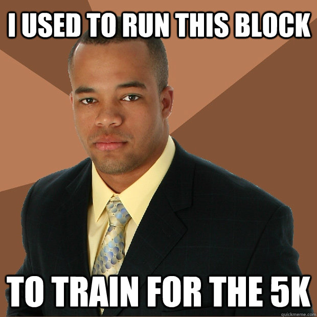I used to run this block to train for the 5k - I used to run this block to train for the 5k  Successful Black Man