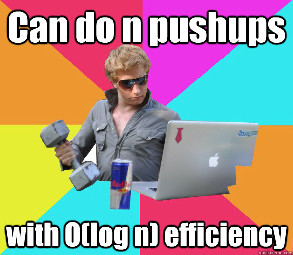 Can do n pushups with O(log n) efficiency