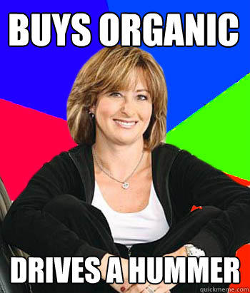 Buys organic drives a hummer - Buys organic drives a hummer  Sheltering Suburban Mom