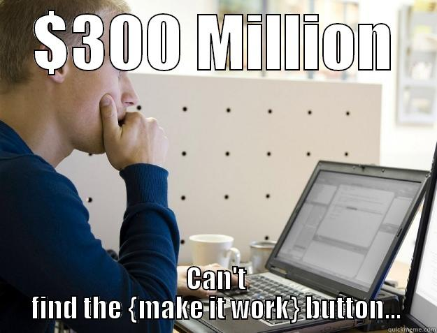 Coding Cover Oregon - $300 MILLION CAN'T FIND THE {MAKE IT WORK} BUTTON... Programmer