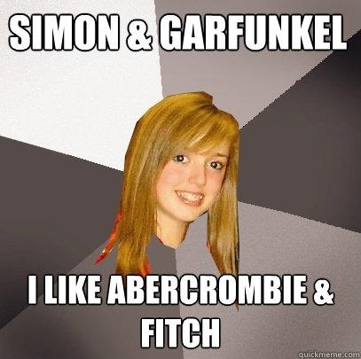 Simon & Garfunkel I like Abercrombie & Fitch  Musically Oblivious 8th Grader