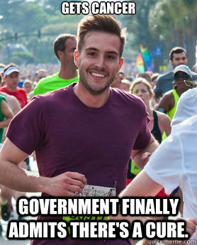 Gets Cancer Government finally admits there's a cure. - Gets Cancer Government finally admits there's a cure.  Ridiculously photogenic guy