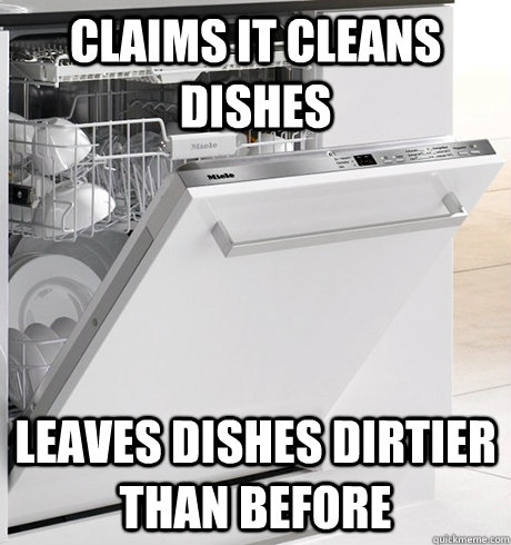 Claims it cleans dishes Leaves dishes dirtier than before