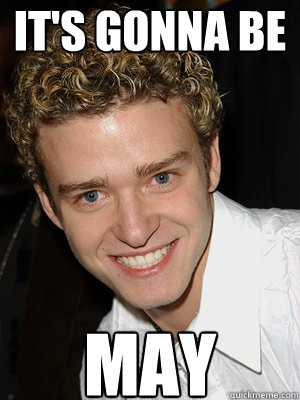 It's Gonna Be May - It's Gonna Be May  Justin Timberlake - Its Gonna Be May