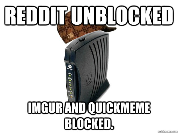 Reddit unblocked Imgur and Quickmeme blocked.