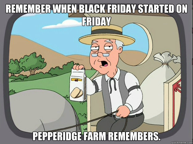 remember when black friday started on friday pepperidge Farm remembers.  Pepridge Farm