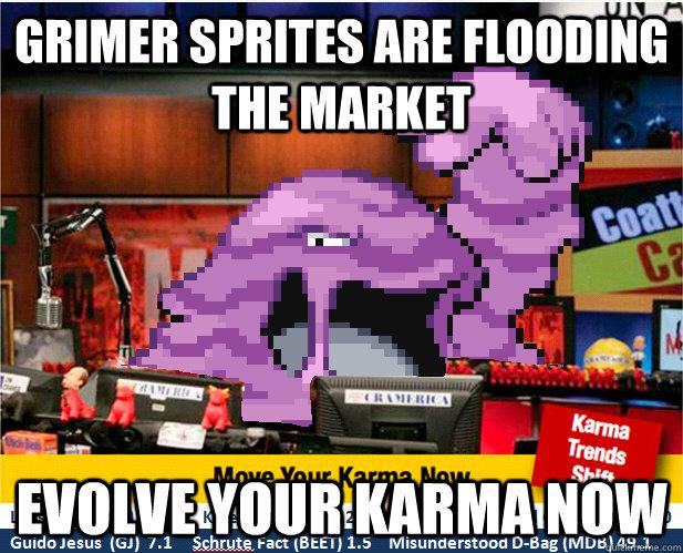 grimer sprites are flooding the market evolve your karma