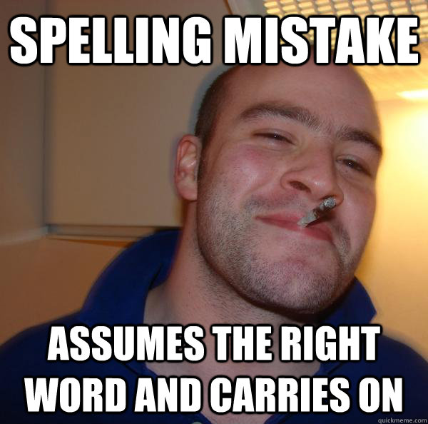 spelling mistake assumes the right word and carries on - spelling mistake assumes the right word and carries on  Misc