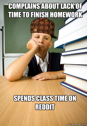 Complains about lack of time to finish homework Spends class time on reddit