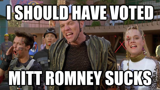 I should have voted Mitt Romney sucks