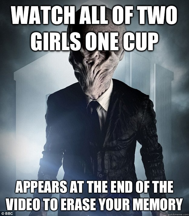 Watch all of two girls one cup Appears at the end of the video to erase your memory
