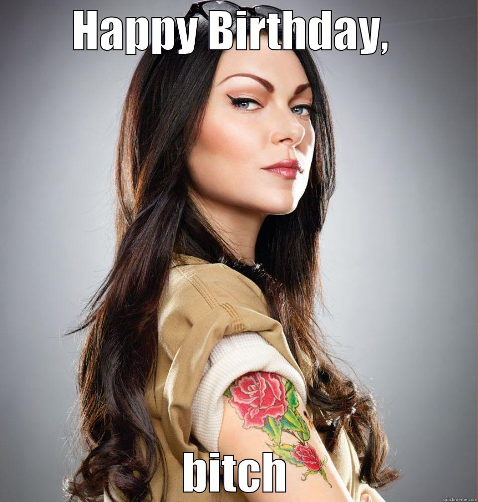 From Vause to you - HAPPY BIRTHDAY,  BITCH Misc