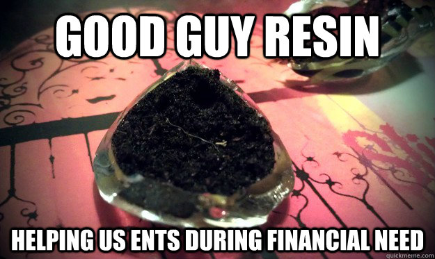 Good Guy Resin Helping us ents during financial need - Good Guy Resin Helping us ents during financial need  Good Guy Resin
