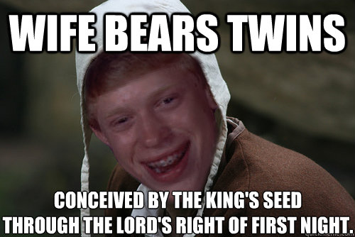 WIFE BEARS TWINS CONCEIVED by THE KING's seed  through THE LORD'S RIGHT OF FIRST NIGHT.