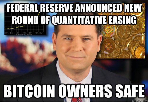 Federal Reserve announced new round of quantitative easing Bitcoin owners safe  Bitcoin owners safe