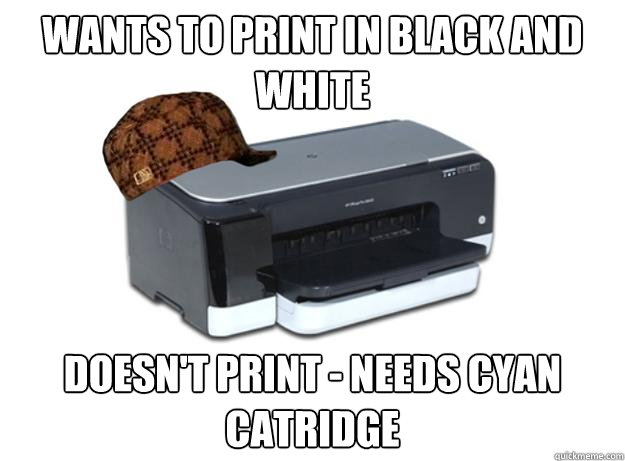 Wants to print in black and white Doesn't print - needs cyan catridge