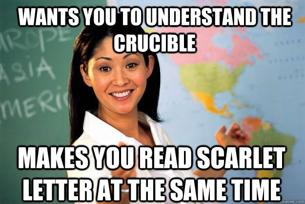 Wants You To Understand The Crucible Makes You Read Scarlet Letter