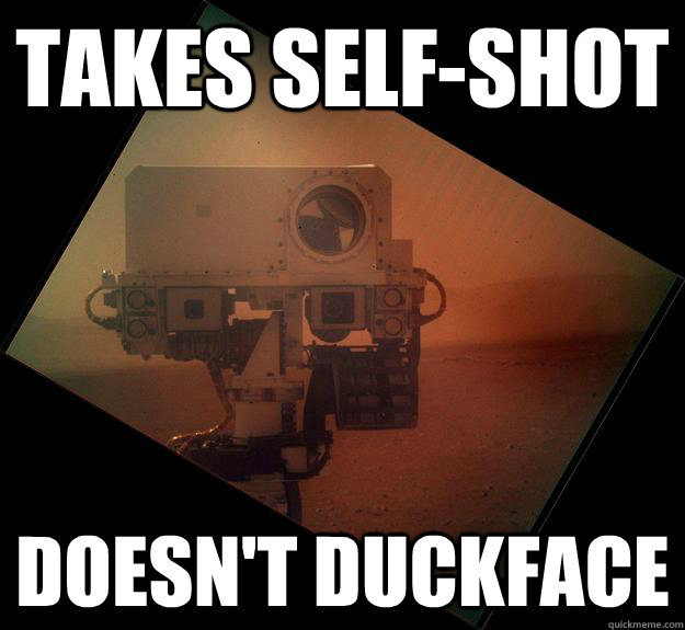 Takes self-shot doesn't duckface