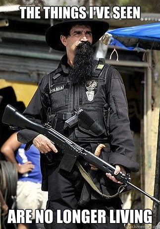 The things I've seen are no longer living - The things I've seen are no longer living  Badass Bearded Cop