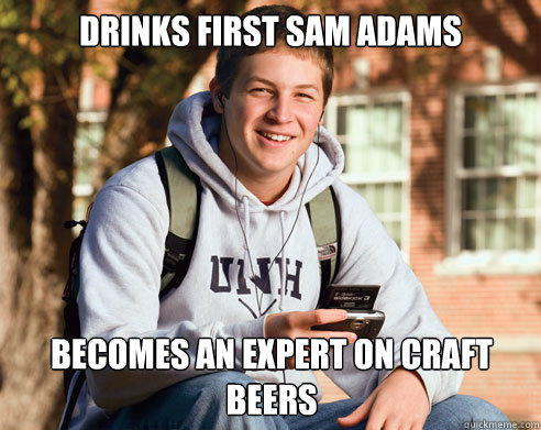 Drinks first Sam Adams becomes an expert on craft beers  College Freshman