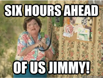 Six hours ahead of us jimmy! - Six hours ahead of us jimmy!  Waiting for The Walking Dead