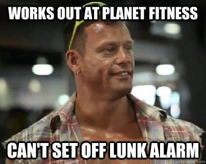 Works out at Planet fitness can't set off lunk alarm