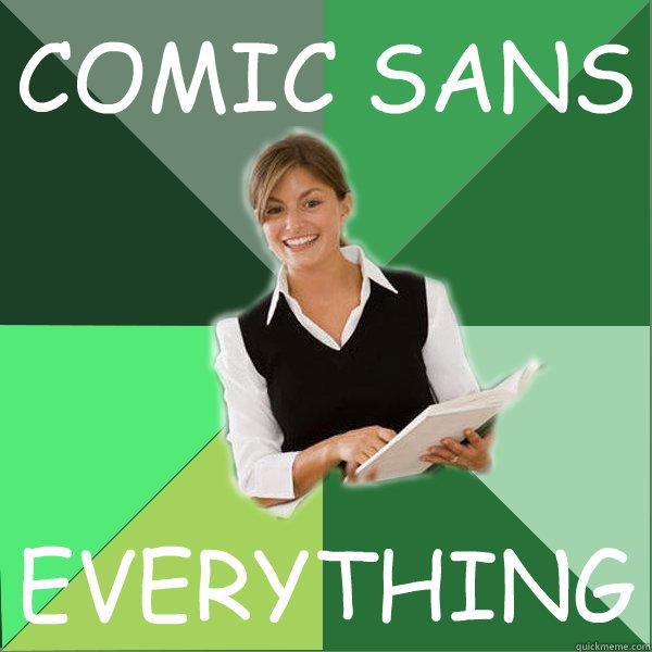 COMIC SANS EVERYTHING