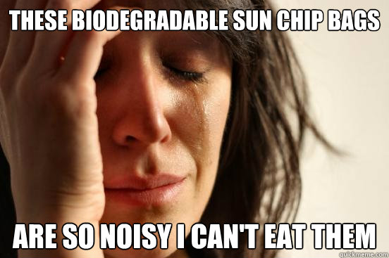These biodegradable Sun Chip Bags Are so noisy I can't eat them - These biodegradable Sun Chip Bags Are so noisy I can't eat them  First World Problems