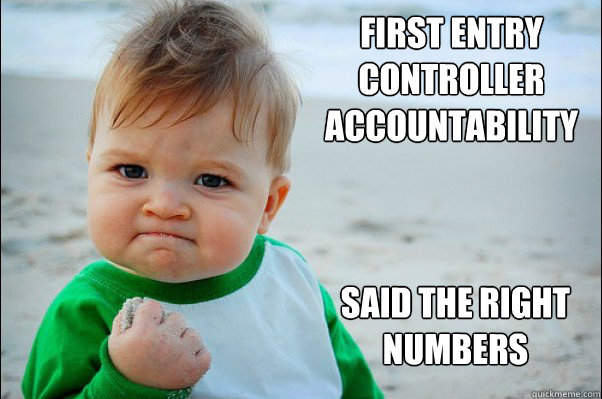First Entry controller accountability Said the right numbers