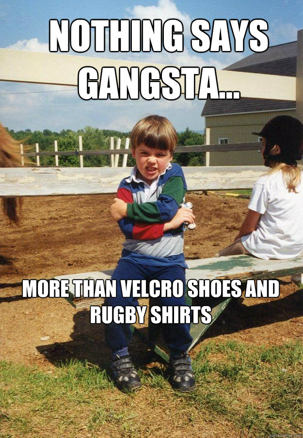 nothing says gangsta... more than velcro shoes and rugby shirts - nothing says gangsta... more than velcro shoes and rugby shirts  Badass toddler