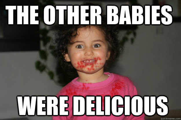 the other babies were delicious - the other babies were delicious  Misc