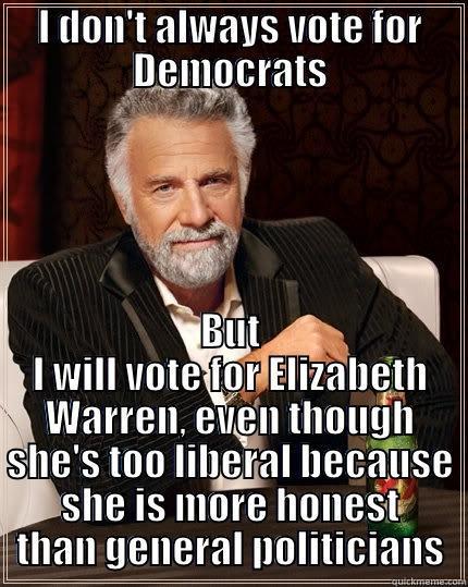 Elizabeth Warren For President I Dont Always Vote For Democrats But I Will