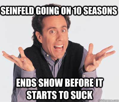 seinfeld going on 10 seasons ends show before it starts to suck  Good Guy Jerry Seinfeld