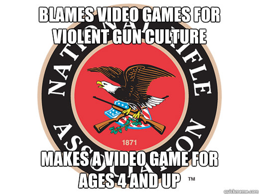 Blames Video Games for  violent gun culture makes a video game for  ages 4 and up