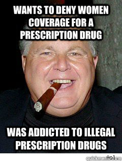 wants to deny women coverage for a prescription drug was addicted to illegal prescription drugs