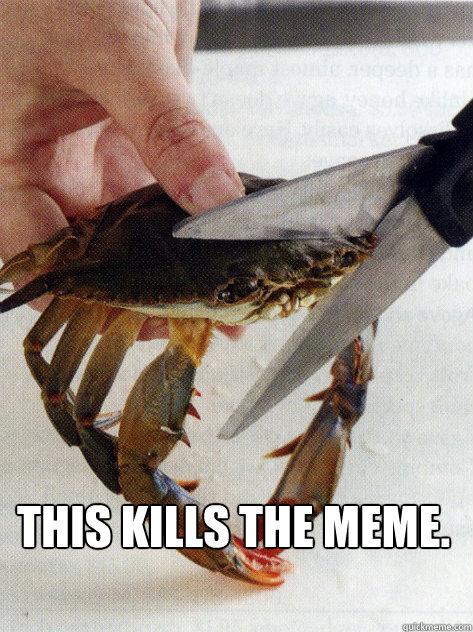 This kills the meme.  Optimistic Crab